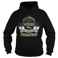 MATHISON MATHISONYEAR MATHISONBIRTHDAY MATHISONHOODIE MATHISONNAME MATHISONHOODIES  TSHIRT FOR YOU #name #tshirts #MATHISON #gift #ideas #Popular #Everything #Videos #Shop #Animals #pets #Architecture #Art #Cars #motorcycles #Celebrities #DIY #crafts #Design #Education #Entertainment #Food #drink #Gardening #Geek #Hair #beauty #Health #fitness #History #Holidays #events #Home decor #Humor #Illustrations #posters #Kids #parenting #Men #Outdoors #Photography #Products #Quotes #Science #nature…