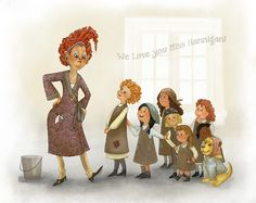 Miss Hannigan by Illustrator Roberta Baird He smells. – What's his name? – Guess. Fifi? That ain't a name for this mutt. Rover. She's coming. She's coming. Hide him. I love you, Miss Hannigan. And you will love the paddle closet. And this… …will love the sausage factory. – No, Miss… – What? We love you, Miss Hannigan.