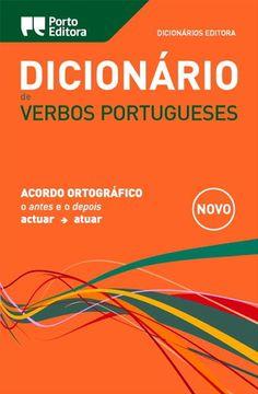 pt-PT - Dicionário Editora de Verbos Portugueses. Porto Editora. http://www.portoeditora.pt/produtos/ficha/dicionario-editora-de-verbos-portugueses?id=125751 | https://www.facebook.com/PortoEditoraPortugal