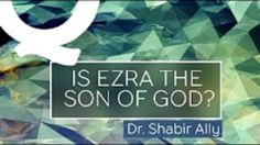 In the Quran in 9:30, it says Jews believe that Ezra is the son of God. But Jews don't necessarily believe this.