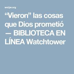 """""""Vieron"""" lascosas que Dios prometió — BIBLIOTECA EN LÍNEA Watchtower"""