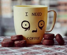 I need coffee