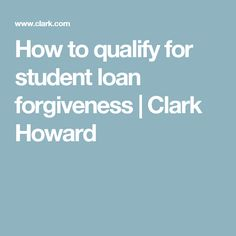 How to qualify for student loan forgiveness | Clark Howard