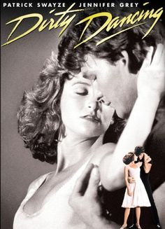 Dirty Dancing (1987). [PG-13] 100 mins. Starring: Patrick Swayze, Jennifer Grey, Jerry Orbach, Cynthia Rhodes, Jack Weston and Wayne Knight