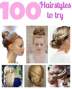 100 Hairstyles to Try
