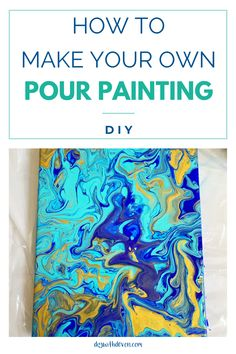 How To Make A Pour Painting - DIY With Devon