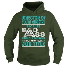 Director Of Youth Ministry Because BADASS Miracle Worker Job Shirts #gift #ideas #Popular #Everything #Videos #Shop #Animals #pets #Architecture #Art #Cars #motorcycles #Celebrities #DIY #crafts #Design #Education #Entertainment #Food #drink #Gardening #Geek #Hair #beauty #Health #fitness #History #Holidays #events #Home decor #Humor #Illustrations #posters #Kids #parenting #Men #Outdoors #Photography #Products #Quotes #Science #nature #Sports #Tattoos #Technology #Travel #Weddings #Women