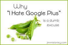 """Why """"I Hate Google Plus"""" is a Dumb Excuse"""