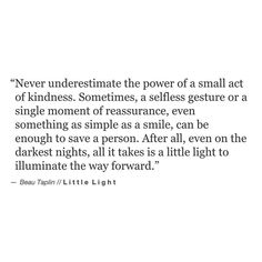 A small act of kindness can really make all the difference, something to keep in mind this weekend. ✌ // my books Playing With Fire and The Wild Heart are available via the link on the home page xo Love Beau