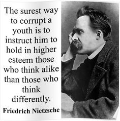 The Surest Way To Corrupt - Nietzsche Poster. Quotable Quotes, Wisdom Quotes, True Quotes, Great Quotes, Motivational Quotes, Inspirational Quotes, Daily Quotes, Philosophical Quotes, Political Quotes