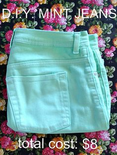 "PRETTY PROVIDENCE: DIY Mint Jeans! I followed this tutorial and was SO happy with the results. I used ""RIT"" brand dye in the color teal. Way easy tutorial for even a beginner sewer to do. LOVED IT! I am so excited to wear the pants I made tomorrow!"