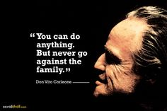 but never go against the family- the godfather-don vito corleone Don Corleone Quotes, Michael Corleone Quotes, Mob Quotes, Witty Quotes, Sarcasm Quotes, Gangster Quotes, Badass Quotes, Motivational Picture Quotes, Inspirational Quotes