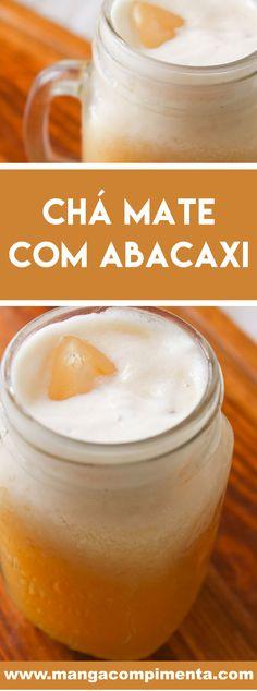 Receita de Chá Mate com Abacaxi - para matar a sede nesse verão! #receitas