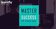 Master the art of Measuring advertising results at LearnFlyPro.com | Call - +91 9650009769