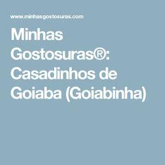 Minhas Gostosuras®: Casadinhos de Goiaba (Goiabinha)