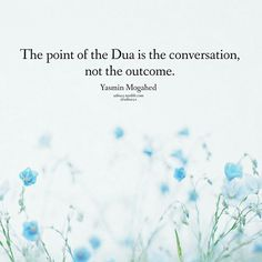 The point of Dua is the conversation.