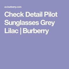 Check Detail Pilot Sunglasses Grey Lilac | Burberry