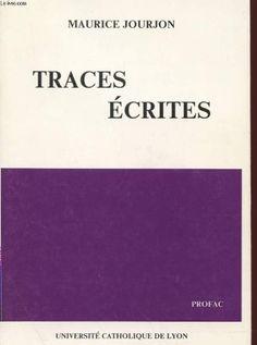 #religion : Traces écrites de MAURICE JOURJON. Profac / Université catholique de Lyon, 1992. 276 pp. brochées.