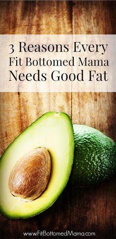 Hey, mamas! Don't skimp on the fats -- they're good for you!