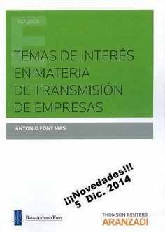 Temas de interés en materia de transmisión de empresas / Antonio Font Mas, 2014