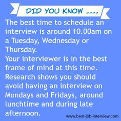 What is the best time to schedule a job interview? Great job search tips and techniques. What is the best time to schedule a job interview? Great job search tips and techniques. Interview Answers, Interview Skills, Job Interview Questions, Job Interview Tips, Job Interviews, Interview Quotes, Interview Techniques, Job Resume, Resume Tips