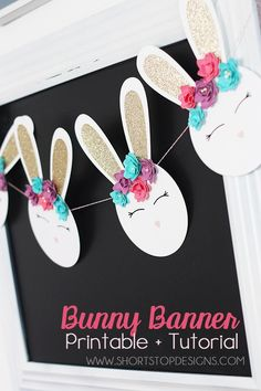 Bunny Banner Printable & Tutorial - Easter, Nursery & Baby Shower