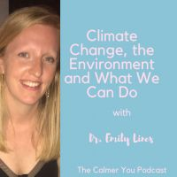 Ep Climate Change, the Environment and What We Can Do W/ Dr Emily Lines Jess Lively, Virtual Hug, Panic Disorder, Healthier You, Happy Moments, Natural Treatments, Health And Wellbeing, Self Esteem, Climate Change