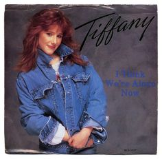 """""""I Think We're Alone Now"""" - Tiffany. My sis & I saw her singing at the Brickyard Mall, she was cute then♥"""