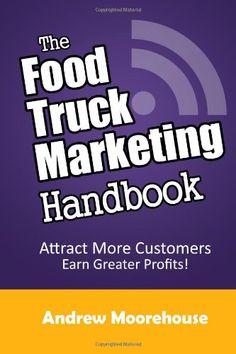 The Food Truck Marketing Handbook (Food Truck Startup Series) (Volume 1) by Andrew Moorehouse http://www.amazon.com/dp/1482025116/ref=cm_sw_r_pi_dp_Kz6wub0ARBTMD