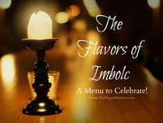 The Flavors of Imbolc A Menu to Celebrate The Magick Kitchen. Also, the rest of her blog is AWESOME!