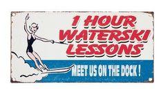 Waterski Lessons Metal Sign Lake Lodge Decor Meissenburg Design Big Sky Carvers | eBay Cottage Signs, Lake Decor, Lake Signs, Lake Cabins, Time Out, Metal Signs, Lake Houses, Wisconsin, Water