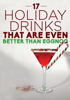 17 Holiday Drinks That Are Even Better Than Eggnog - definitely need to try some of these!