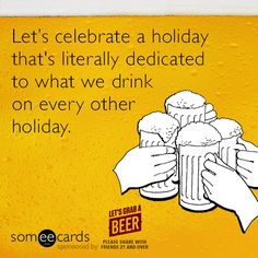 Let's celebrate a holiday that's literally dedicated to what we drink on every other holiday. National Beer Day, Breakfast Of Champions, Beer Humor, Ads Creative, New Memes, Love Me Quotes, E Cards, Greeting Cards, Wine And Spirits