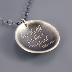 Live The Life You Have Imagined Necklace - Etched Sterling Silver - Inspirational Thoreau Quote Pendant