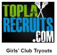 Overall list of girls' club team tryouts around the USA - http://toplaxrecruits.com/overall-list-girls-club-team-tryouts-around-usa/