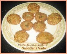 Food Mazaa: SABUDANA VADA ( Vrat ka Khana)