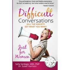 #Book Review of #DifficultConversationsJustforWomen from #ReadersFavorite - https://readersfavorite.com/book-review/difficult-conversations-just-for-women  Reviewed by Arya Fomonyuy for Readers' Favorite  Difficult Conversations Just for Women: Kill the Anxiety. Get What You Want by Sofia Santiago, MBA, PMP and Dr. Susan Harrison carries a message that every woman needs to know, especially in this day and age; an expert guide on handling difficult conversations. The ...