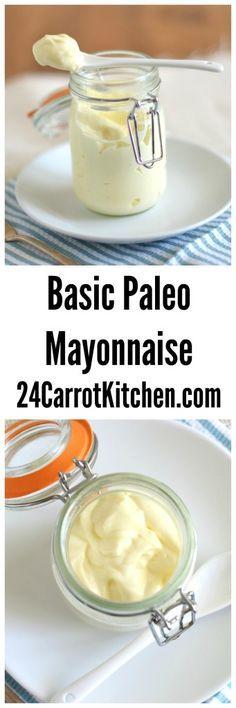 Click for the Basic Paleo Mayonnaise Recipe!  |grain free, gluten free, dairy free, paleo, mayonnaise, spread|