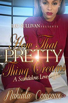 How That Pretty Thing Creams by Nakiala Comeaux http://www.amazon.com/dp/B019D8WZ7U/ref=cm_sw_r_pi_dp_Es4Bwb0192NNM