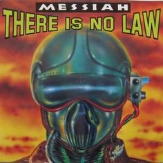 Messiah - There Is No Law