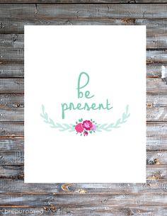Be Present - Free Print - Friday's Fab Freebie :: Week 51 - brepurposed
