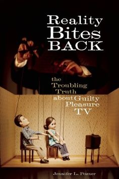 Reality Bites Back: The Troubling Truth About Guilty Pleasure TV by Jennifer L. Pozner. $12.24. Author: Jennifer L. Pozner. Publication: October 19, 2010. Publisher: Seal Press (October 19, 2010). Save 32% Off!