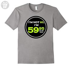 Men's Funny Sixty T-shirt, Birthday, I'm Not 60 by Zany Brainy Medium Slate - Birthday shirts (*Amazon Partner-Link)