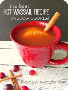 Honestly this is the Best Hot Wassail Recipe ever and you can make it easily with your slow cooker.