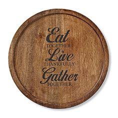 Eat Together, Live Thankfully, Gather Together Mango Wood... https://www.amazon.com/dp/B01KB9ESW0/ref=cm_sw_r_pi_dp_x_Cj4kyb88Y5QFB