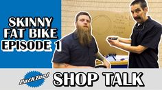 Shop Talk Episode 1 - Skinny Fat Bike Build, Part 1: They Did the Math