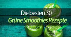Bist du auf der Suche nach Grüne Smoothies Rezepten? Hier findest du 30 tolle Inspirationen! Sieh dir die Grüne Smoothies Rezepte jetzt an!