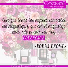 Frases de maquillaje- Bobbi Brown.