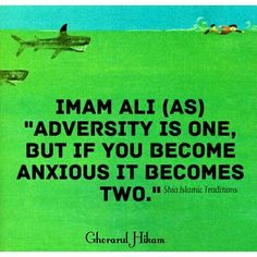 Maula A.S--adversity is one but if you become anxious المصيبة واحدة ولكن ان جزعت صارت اثنتين