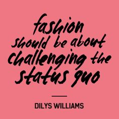 """""""Fashion should be about challenging the status quo"""" - Dilys Williams, Centre of Sustainable Fashion. #insideout @fash_rev #fashion"""